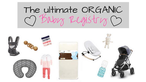 The Ultimate Organic Baby Registry Guide