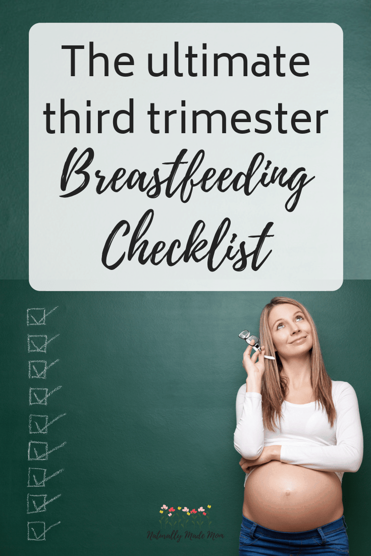 The Ultimate Third Trimester Breastfeeding Checklist. Everything you need to do in your third trimester to prepare for breastfeeding. #breastfeeding